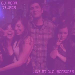 DJ ADAM TEJADA // LIVE AT OLD IRONSIDES // 28 MARCH 2011