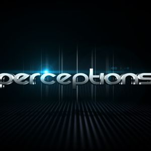 Perceptions Episode 001