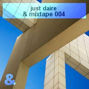 Just Daire - & Mixtape 004
