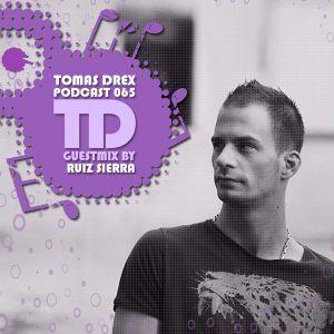 Tomas Drex PODCAST 065 - guestmix by Ruiz Sierra