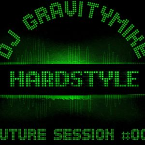 DJ Gravitymike - IT's A Hardstyle Future Session #001