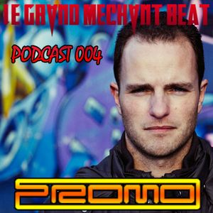 [Le Grand Méchant Beat PODCAST 004] Le Beat Mechant Mix by Dj Promo