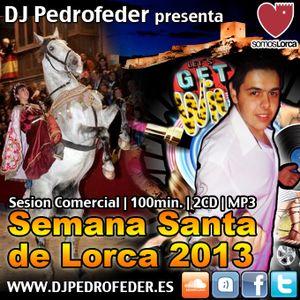Dj Pedrofeder - Semana Santa Lorca 2013 [Comercial]