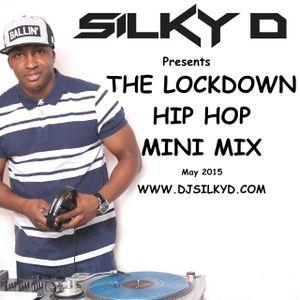 DJ SILKY D presents THE LOCKDOWN HIP HOP MINI MIX