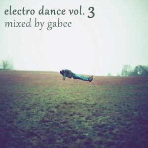 ELECTRO DANCE vol 3- mixed by-GABEE (for the 2-year anniversary of the show)