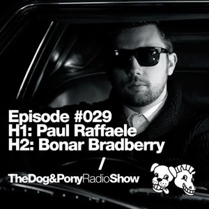 The Dog & Pony Radio Show #029: Guest Bonar Bradberry