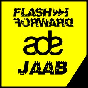 Flash Forward # 31 - ADE - Jaab