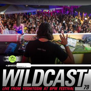 Wildcast 79 - Live from Yoshitoshi at BPM Festival 2014