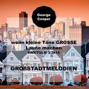 wkTGLm - Grossstadtgefluester by George Cooper - KLEINE TOENE