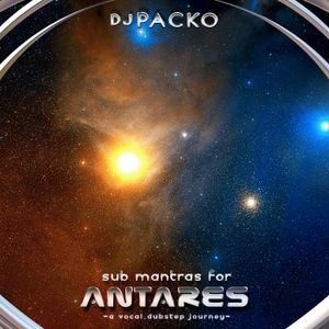 Sub Mantras for Antares -a vocal dubstep journey-