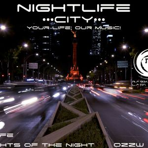 Nightlife ••• City ••• 017 Your Life; Our Music!