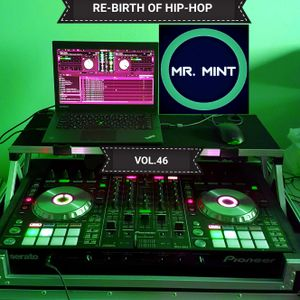 MR. MINT - RE-BIRTH OF HIP-HOP VOL.46