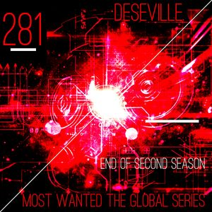 MOST WANTED THE GLOBAL SERIES EPISODE 281 DESEVILLE for limeradio.gr (last one for the 2nd season)