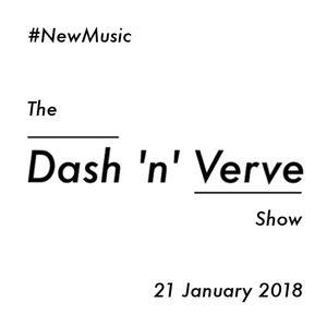 The Dash 'n' Verve Show - #3 (21.1.2018)