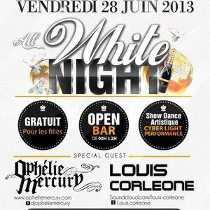 All White Night Ven 28-06-13 Ophélie Mercuty & Louis Corleone By Night Life
