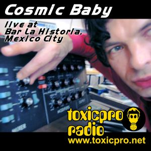 Virtual Radio presents: Cosmic Baby Live At Bar La historia, Mexico City (Part 1)