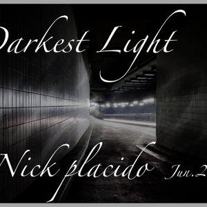 Darkest Light  by Nick Placido 2012