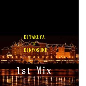 DJTAKUYA×DJKYOSUKE 1st Mix