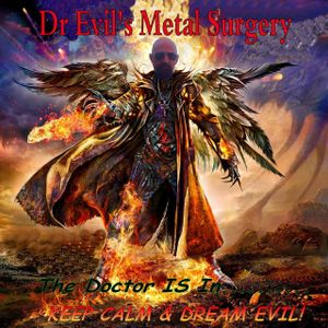 Dr Evil's Metal Surgery That Metal Station 12th March 2017
