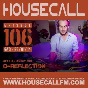 Housecall EP#106 (23/01/14) incl. a guest mix from D-Reflection
