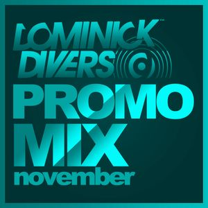 Dominick Divers Promo Mix November Vol.I