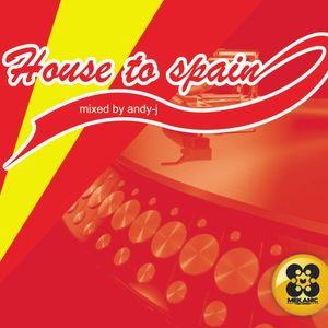 house to spain mixed by andy-j mayo 2012