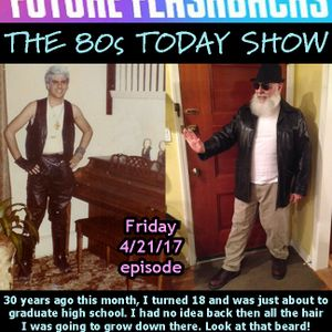 "FUTURE FLASHBACKS  - ""THE 80s TODAY SHOW"" - April 21, 2017"