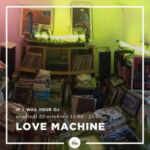 If I Was Your DJ • LoveMachine #8