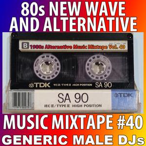 80s New Wave / Alternative Songs Mixtape Volume 40