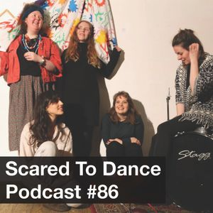 Scared To Dance Podcast #86