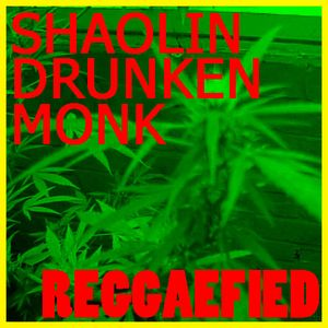 Shaolin Drunken Monk - Reggaefied Vibez