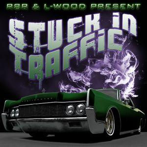 R8R & L-wood Present Stuck In Traffic Mix