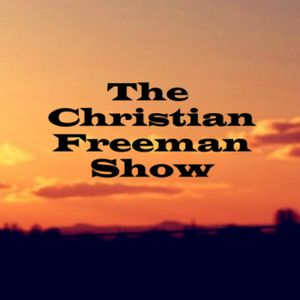 The Christian Freeman Show 1-30-2016