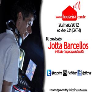 Houseira #2 - Sem. 20/05/2012 - Guest DJ Jotta Barcellos
