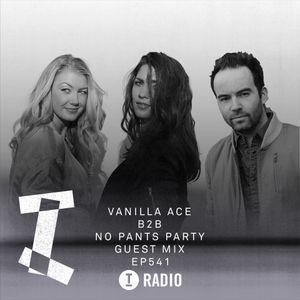 Toolroom Radio EP541 - Vanilla Ace B2B No Pants Party Guest Mix