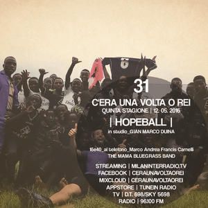 """Stagione 5. Puntata 31. """"HOPEBALL"""" con Gian Marco Duina (Hopeball) e The Mama Bluegrass Band."""