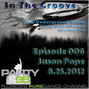 In The Groove Episode #6 Guest DJ - Jason Pope