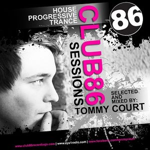 Tommy Court - Club86 Sessions Podcast 001