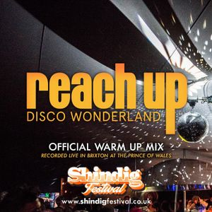 Reach Up - Official Shindig 2019 Warm Up Mix