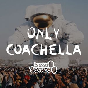 ONLY: COACHELLA 2017