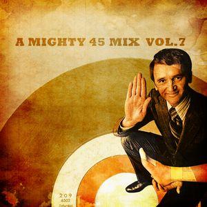 A mighty 45 mix vol.7