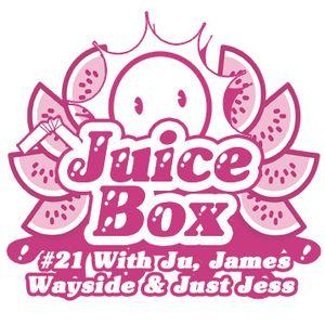 Juicebox Show #21 With Ju, James Wayside & Just Jess