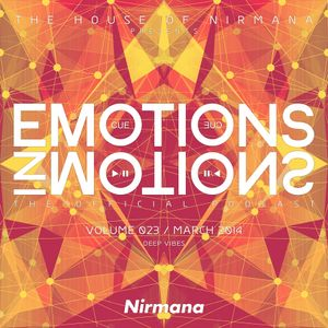 Nirmana - Emotions In Motions The Official Podcast Volume 023 (March 2014)