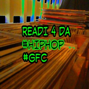 READI 4 DA #HIP HOP #GFC