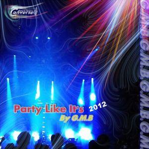 CDT-G.M.B - Party Like It's 2012