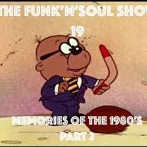 The Funk 'n' Soul Show 19 Memories of the 1980's