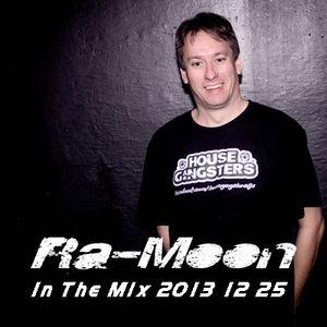 Ra-Moon House Gangsters 2013 12 25