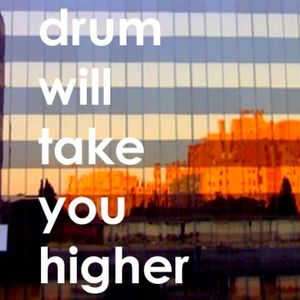 drum will take you higher