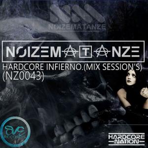 NOIZEMATANZE - HARDCORE INFIERNO.(MIX SESSION'S)(NZ0043)