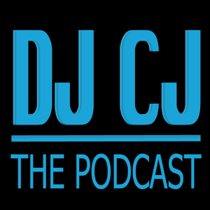 DJ CJ Podcast Episode 1